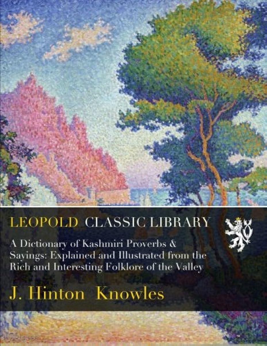 バーター経済的悪化するA Dictionary of Kashmiri Proverbs & Sayings: Explained and Illustrated from the Rich and Interesting Folklore of the Valley
