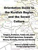 Orientation Guide to the Kurdish Region and the Sorani Culture: Religion, Tra...