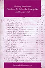 The Vestry Records of the Parish of St John the Evangelist, Dublin, 1595-1658 (Texts and Calendars)