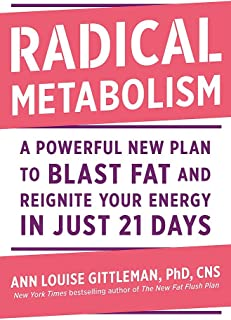 Radical Metabolism: A Powerful New Plan to Blast Fat and Reignite Your Energy in Just 21 Days