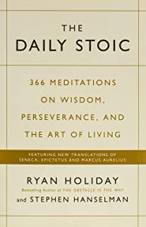 The Daily Stoic: 366 Meditations on Wisdom, Perseverance, and the Art of Living: Featuring new translations of Seneca, Epi...