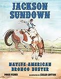 Jackson Sundown: Native American Bronco Buster