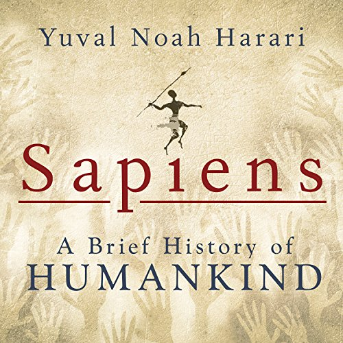 Sapiens by Yuval Noah Harari - Sapiens integrates history and science to challenge everything we thought we knew about being human: our thoughts, our actions, our heritage...and our future....