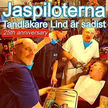 Tandläkare Lind är sadist (25th anniversary)