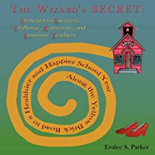 The Wizard's Secret: Along the Yellow Brick Road to a Healthier and Happier School Year