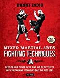 Mixed Martial Arts Fighting Techniques: Apply the Modern Training Methods Used by MMA Pros! [DVD Included] - Danny Indio