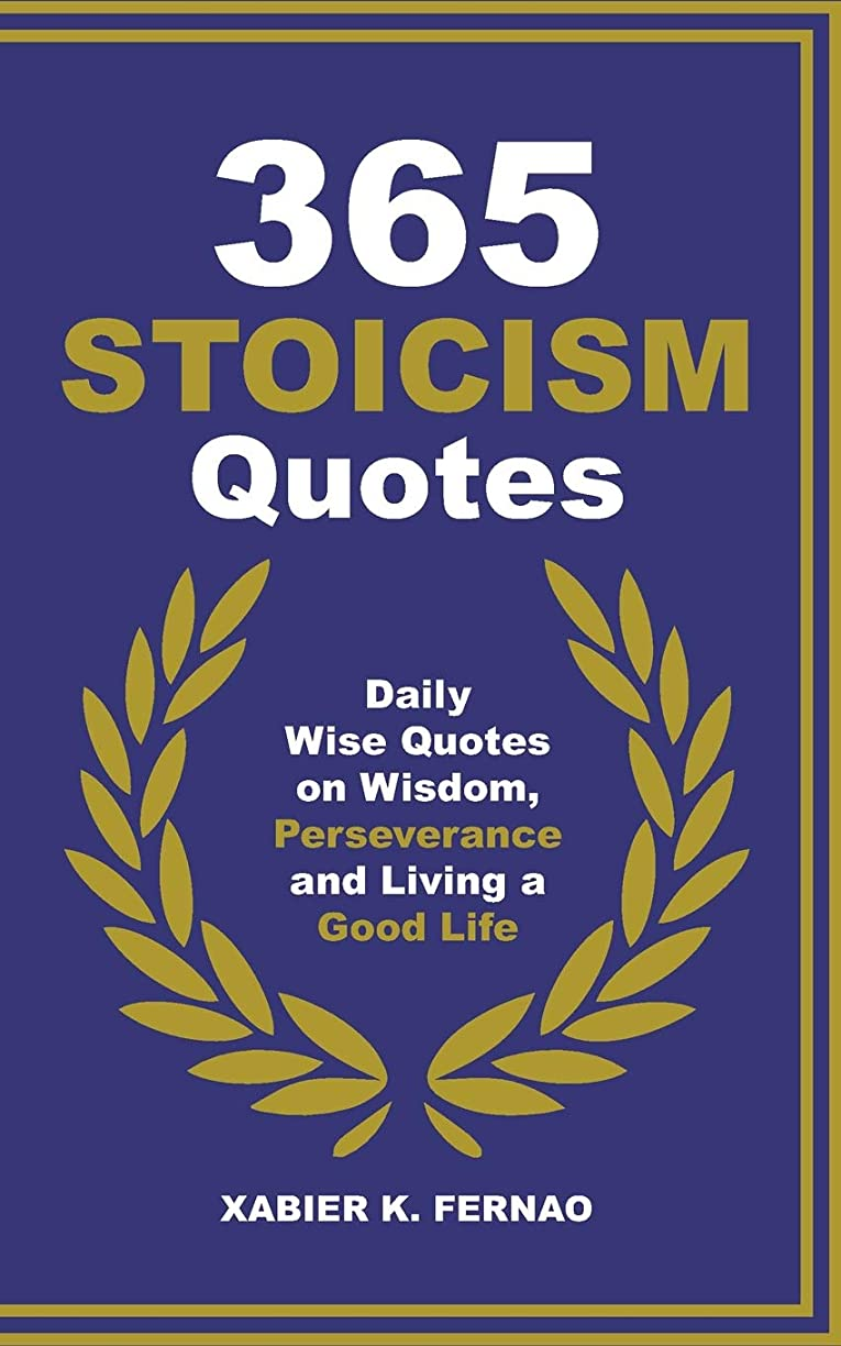 傷つけるスーツ聴覚障害者365 Stoicism Quotes: Daily Stoic Philosophies, Teachings and Disciplines for a Stronger Mind