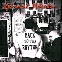 Back to the Rhythm by Great White (2007-07-17)