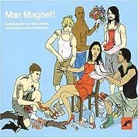 Man Magnet!