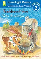 Tumbleweed Stew/Sopa de matojos (Green Light Readers Level 2)