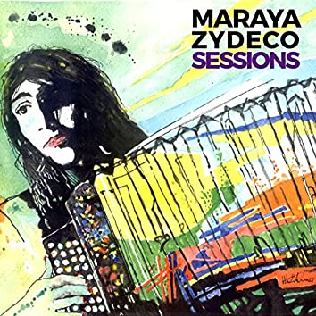 Maraya Zydeco Sessions