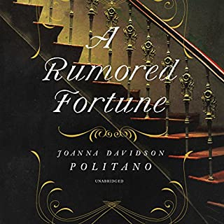 A Rumored Fortune                   By:                                                                                                                                 Joanna Davidson Politano                               Narrated by:                                                                                                                                 Sarah Nichols                      Length: 10 hrs and 31 mins     1 rating     Overall 5.0