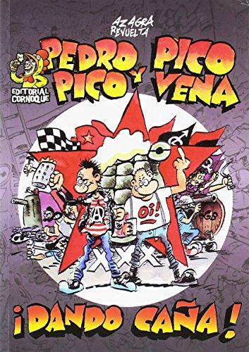 Pedro Pico y Pico Vena: ¡Dando caña!