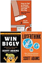 Scott Adams Collection 3 Books Set (How to Fail at Almost Everything and Still Win Big, Win Bigly, Loserthink)