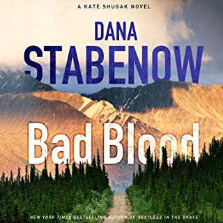 Bad Blood     A Kate Shugak Mystery, Book 20              By:                                                                                                                                 Dana Stabenow                               Narrated by:                                                                                                                                 Marguerite Gavin                      Length: 7 hrs and 36 mins     256 ratings     Overall 4.4