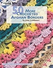 50 More Crocheted Afghan Borders by Leinhauser, Jean (2009) Paperback