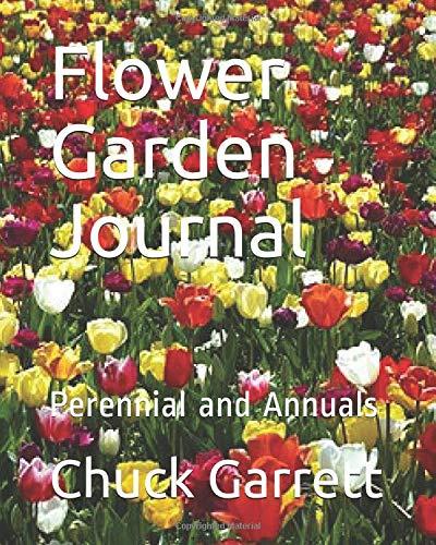 Flower Garden Journal: Perennial and Annuals