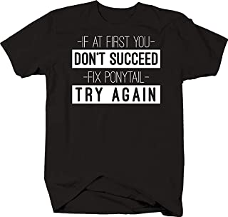 uupops Fix Ponytail Try Again Funny Girls Motivational Advice Hair Tshirt