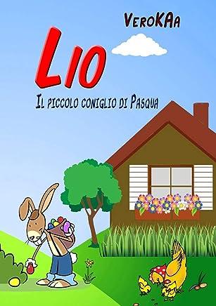 Lio, Il piccolo coniglio di Pasqua:             Una storia di Pasqua Libro per disegnare (1)