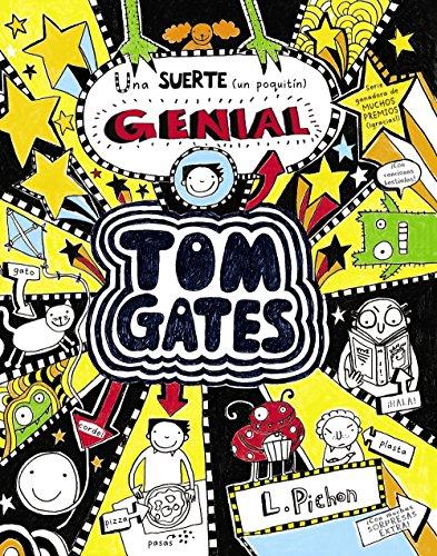 Tom Gates - Una suerte (un poquitín) genial: Una Suerte (Un Poquitin) Genial (Castellano - A Partir De 10 Años - Personajes Y Series - Tom Gates)