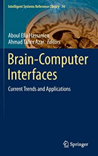 Brain-Computer Interfaces: Current Trends and Applications: 74 (Intelligent Systems Reference Library)