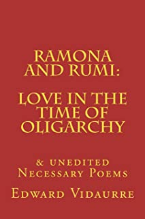Ramona and rumi: Love in the Time of Oligarchy: & unedited Necessary Poems