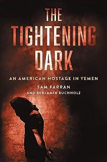 The Tightening Dark: An American Hostage in Yemen