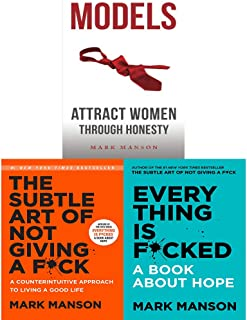 Mark Manson 3 Books Collection Set (Subtle Art of Not Giving a F*ck [Hardcover], Everything Is F*cked [Hardcover],Models: Attract Women Through Honesty)