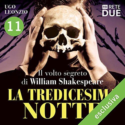 La tredicesima notte 11: Il volto segreto di William Shakespeare  Audiolibri