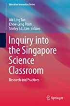 Inquiry into the Singapore Science Classroom: Research and Practices (Education Innovation Series) (English Edition)