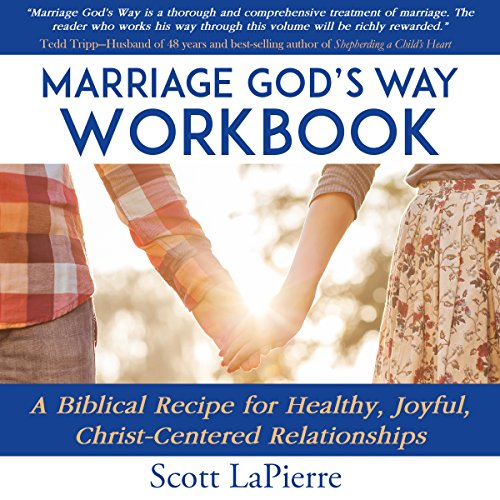 Marriage God's Way Workbook     A Biblical Recipe for Healthy, Joyful, Christ-Centered Relationships              By:                                                                                                                                 Scott LaPierre                               Narrated by:                                                                                                                                 Andy Waits                      Length: 1 hr and 48 mins     Not rated yet     Overall 0.0