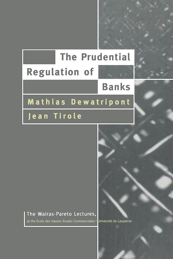 災難ソフィー更新するThe Prudential Regulation of Banks (Walras-Pareto Lectures)