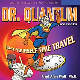 Dr. Quantum Presents: Do-It-Yourself Time Travel cover art