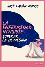 La enfermedad invisible: Superar la depresión (CIENCIA)