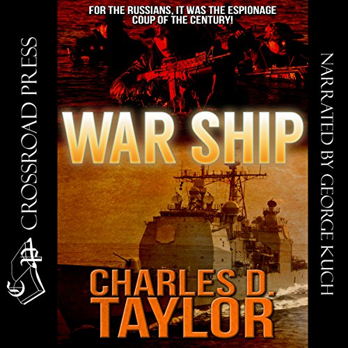 War Ship                   By:                                                                                                                                 Charles D. Taylor                               Narrated by:                                                                                                                                 George Kuch                      Length: 11 hrs and 39 mins     6 ratings     Overall 3.3