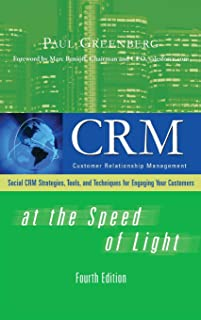 CRM at the Speed of Light, Fourth Edition: Social CRM 2.0 Strategies, Tools, and Techniques for Engaging Your Customers