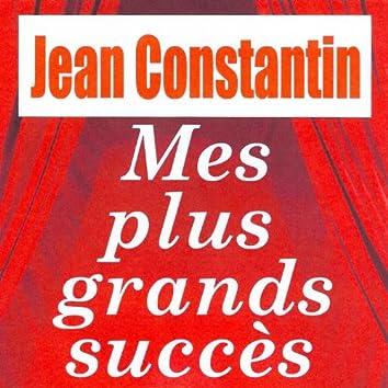 Mes plus grands succès - Jean Constantin