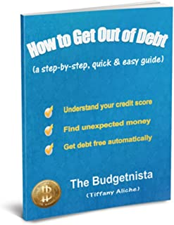 How to Get Out of Debt (a step-by-step, quick & easy guide)