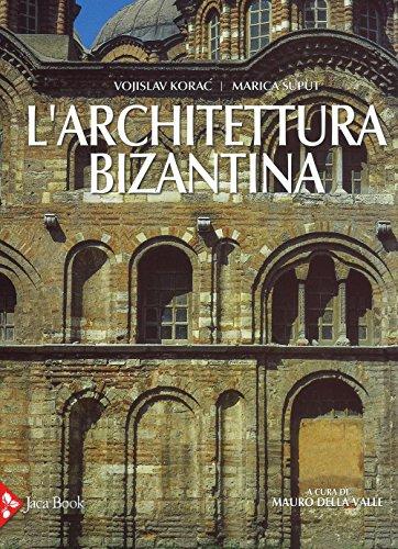 L'architettura bizantina. Ediz. illustrata