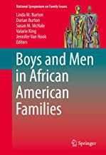 Boys and Men in African American Families (National Symposium on Family Issues Book 7)
