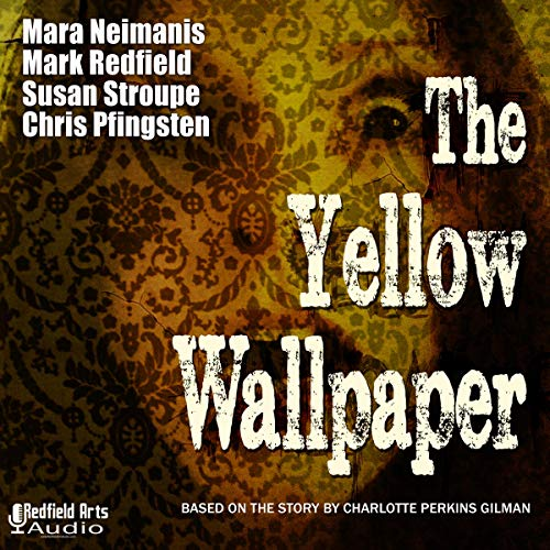 The Yellow Wallpaper Audiobook By Mark Redfield cover art
