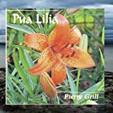 Pua Lilia by Pierre Grill