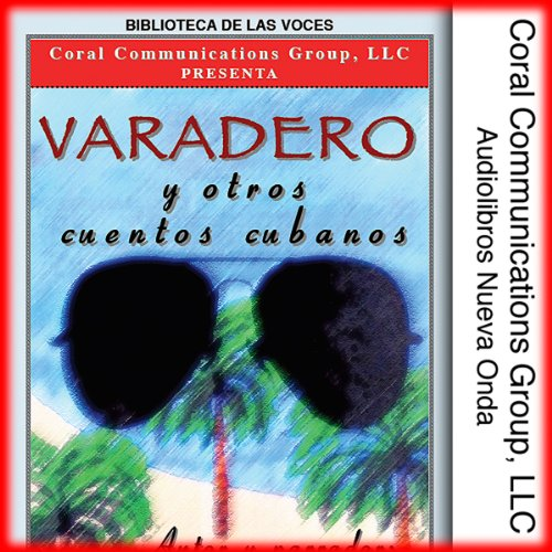 Varadero y Otros Cuentos Cubanos [Varadero and Other Cuban Stories] audiobook cover art