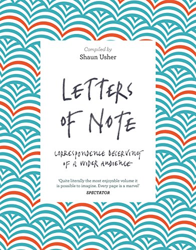 Letters of Note: Correspondence Deserving of a Wider Audience (English Edition)