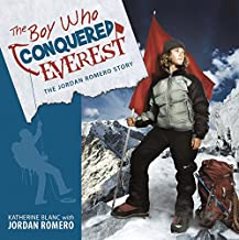 The Boy Who Conquered Everest: The Jordan Romero Story