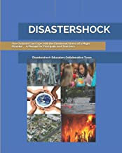 DISASTERSHOCK How Schools Can Cope with the Emotional Stress of a Major Disaster: A Manual for Principals and Teachers