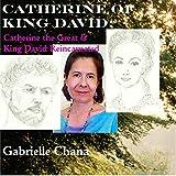 Catherine of King David: Catherine the Great & King David Reincarnated