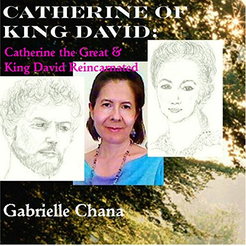 Catherine of King David: Catherine the Great & King David Reincarnated audiobook cover art