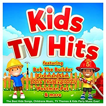 Kids TV Hits - The Best Kids Songs, Childrens Music, TV Themes & Kids Party Music Ever! (Best Of)