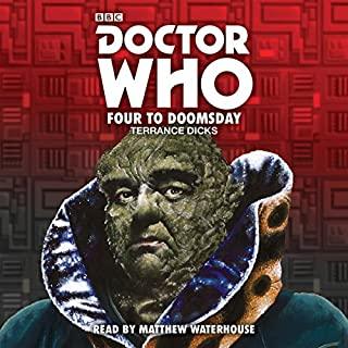 Doctor Who: Four to Doomsday     5th Doctor Novelisation              By:                                                                                                                                 Terrance Dicks                               Narrated by:                                                                                                                                 Matthew Waterhouse                      Length: 2 hrs and 57 mins     Not rated yet     Overall 0.0